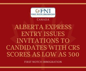 Alberta Invites Candidates In The Latest Draw With CRS As Low As 300